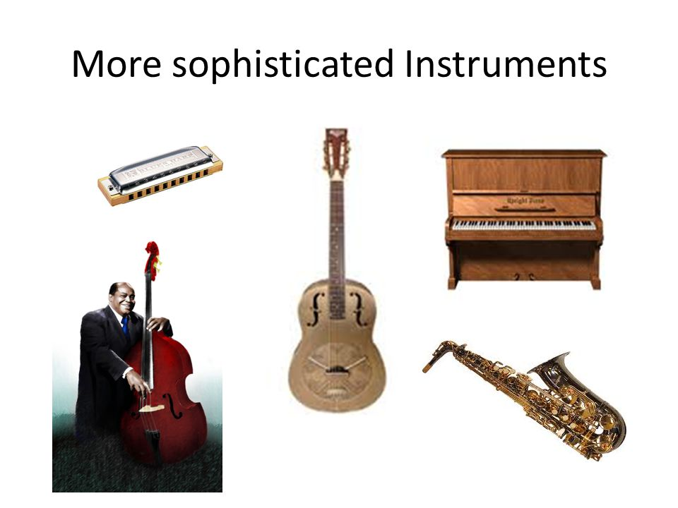 More sophisticated Instruments