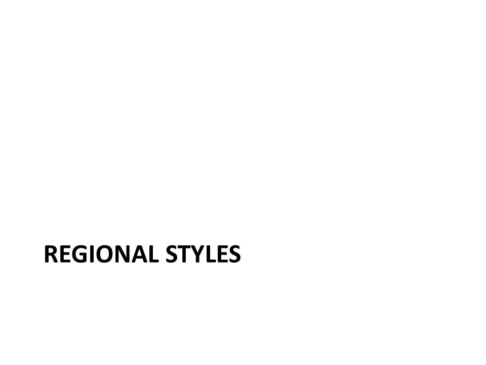 REGIONAL STYLES