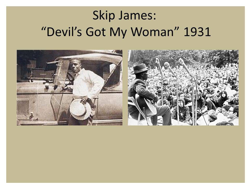 Skip James: Devil's Got My Woman 1931