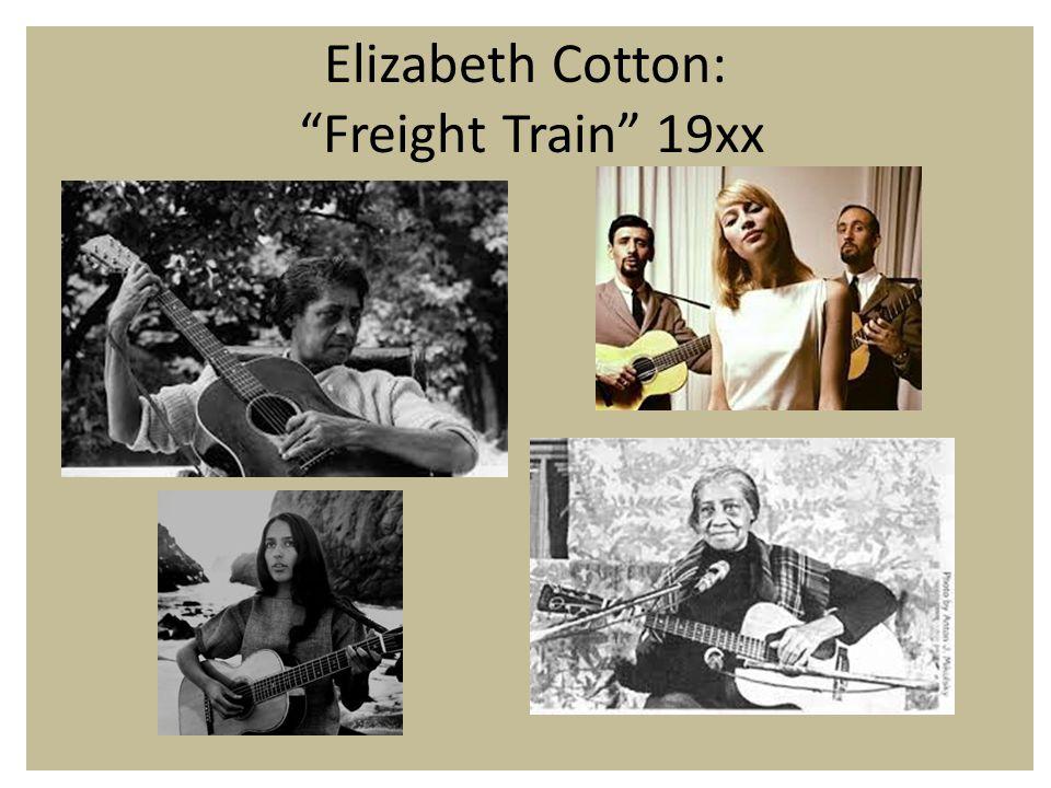 Elizabeth Cotton: Freight Train 19xx