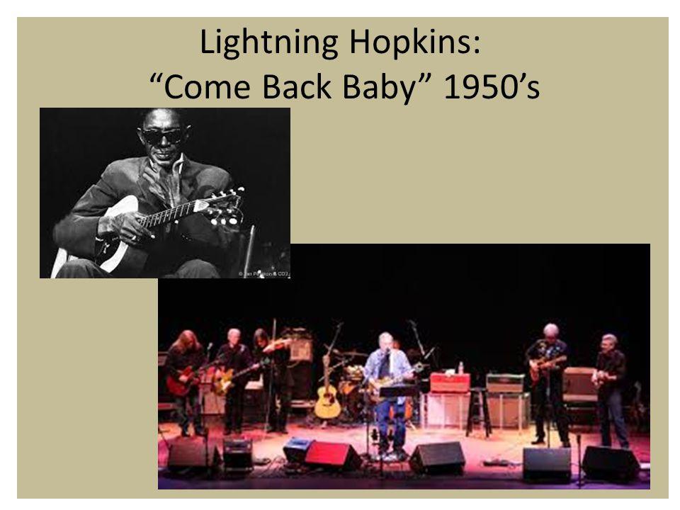 Lightning Hopkins: Come Back Baby 1950's