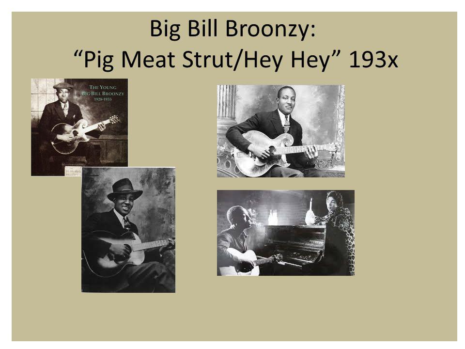 Big Bill Broonzy: Pig Meat Strut/Hey Hey 193x