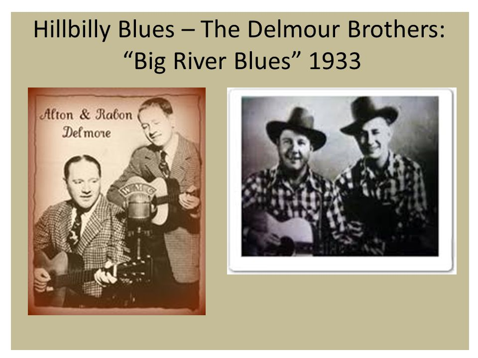 Hillbilly Blues – The Delmour Brothers: Big River Blues 1933