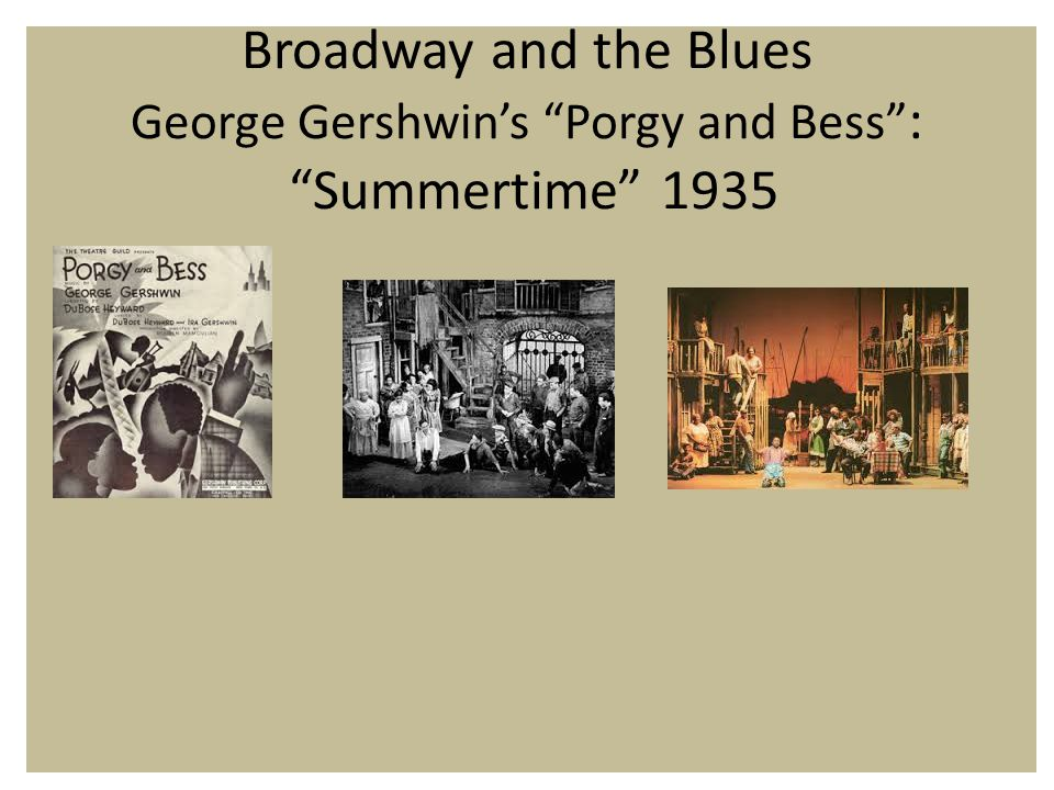 Broadway and the Blues George Gershwin's Porgy and Bess : Summertime 1935