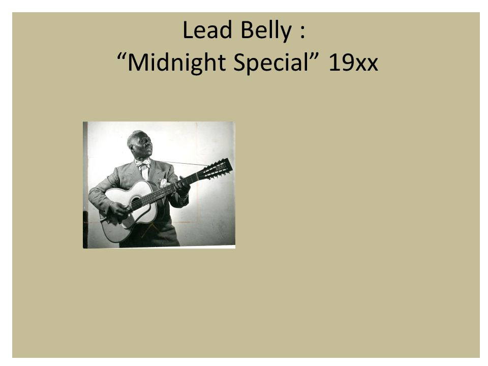 Lead Belly : Midnight Special 19xx