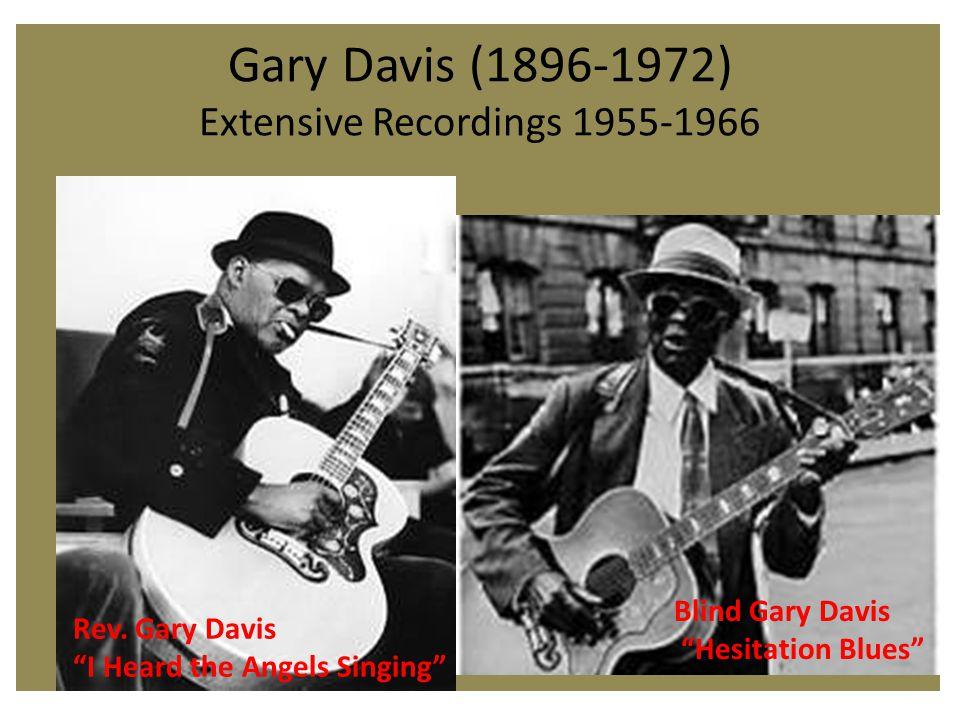 Gary Davis (1896-1972) Extensive Recordings 1955-1966 Blind Gary Davis Hesitation Blues Rev.