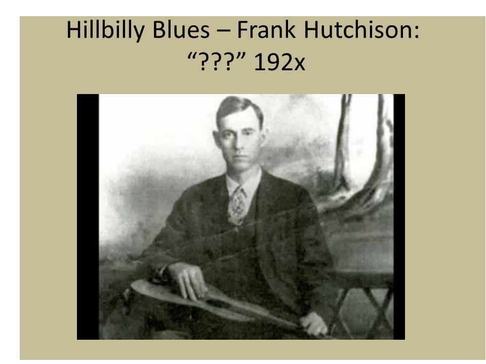 Hillbilly Blues – Frank Hutchison: 192x
