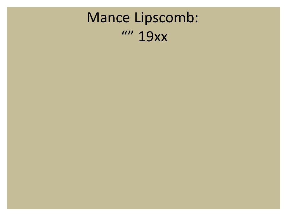 Mance Lipscomb: 19xx