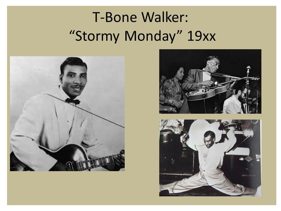 T-Bone Walker: Stormy Monday 19xx