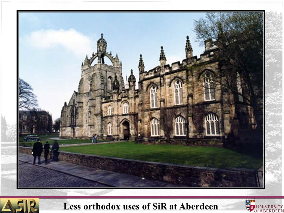 Less orthodox uses of SiR at Aberdeen