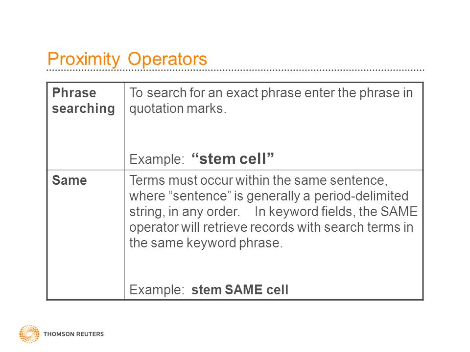 Proximity Operators Phrase searching To search for an exact phrase enter the phrase in quotation marks.
