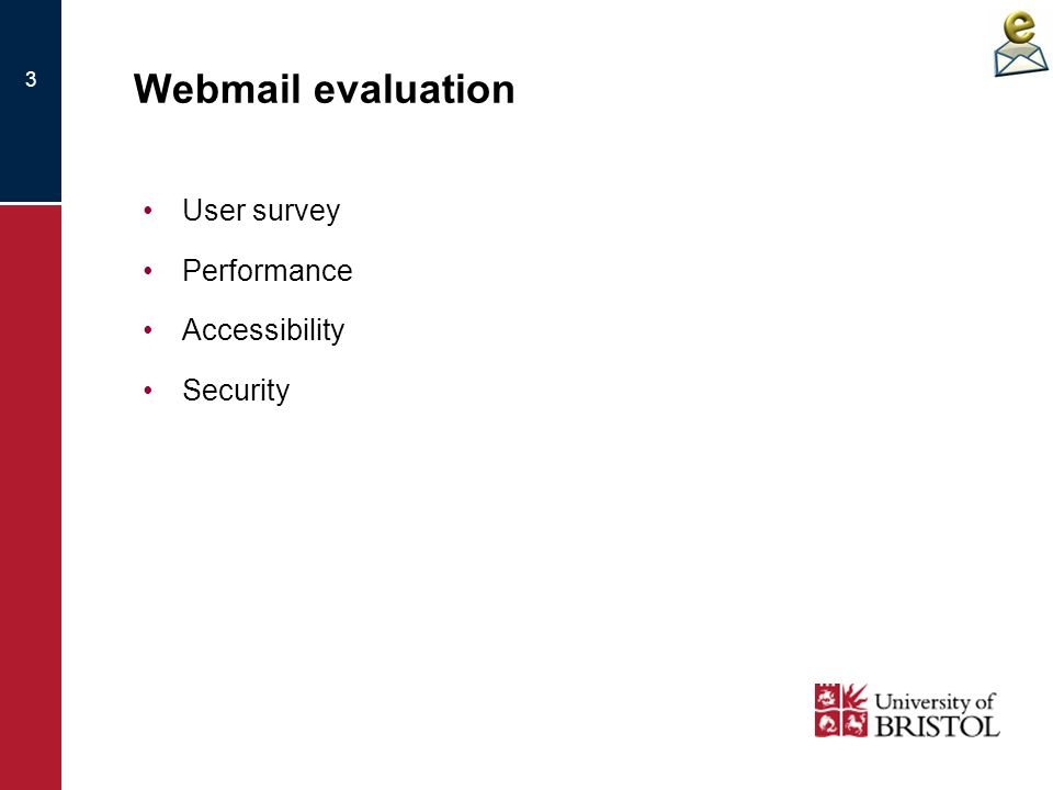 3 Webmail evaluation User survey Performance Accessibility Security