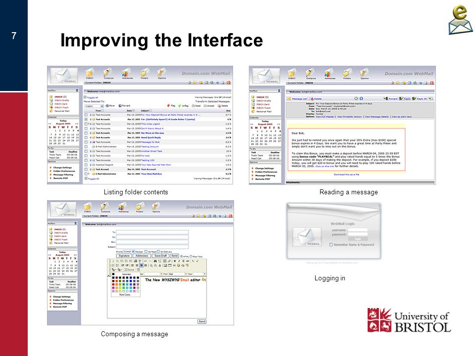 7 Improving the Interface Listing folder contentsReading a message Composing a message Logging in