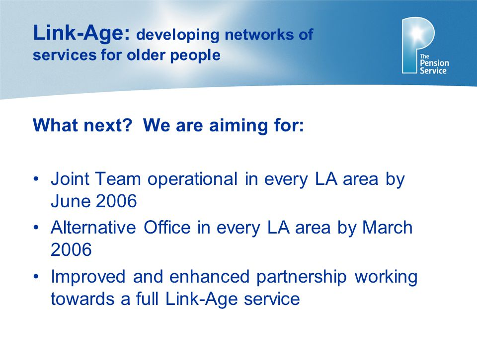 Link-Age: developing networks of services for older people What next.