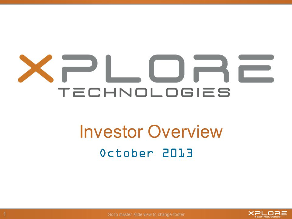 Go to master slide view to change footer 1 October 2013 Investor Overview