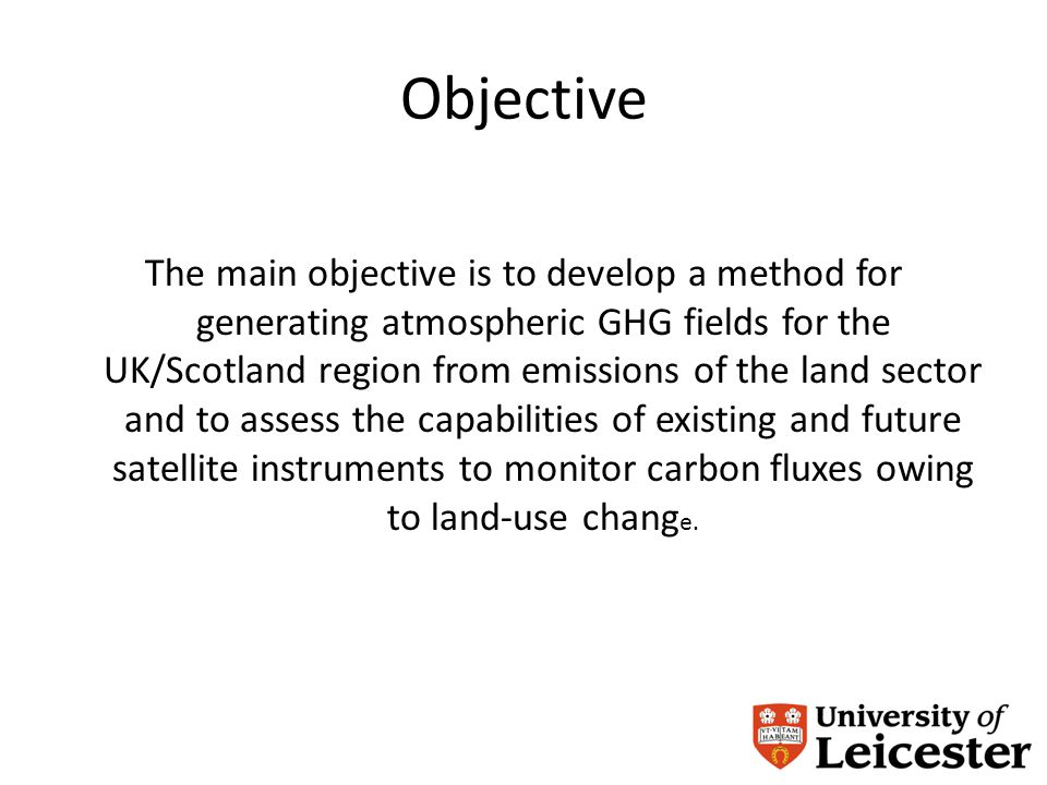 Objective The main objective is to develop a method for generating atmospheric GHG fields for the UK/Scotland region from emissions of the land sector and to assess the capabilities of existing and future satellite instruments to monitor carbon fluxes owing to land-use chang e.