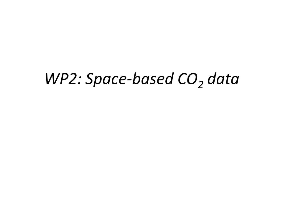 WP2: Space-based CO 2 data