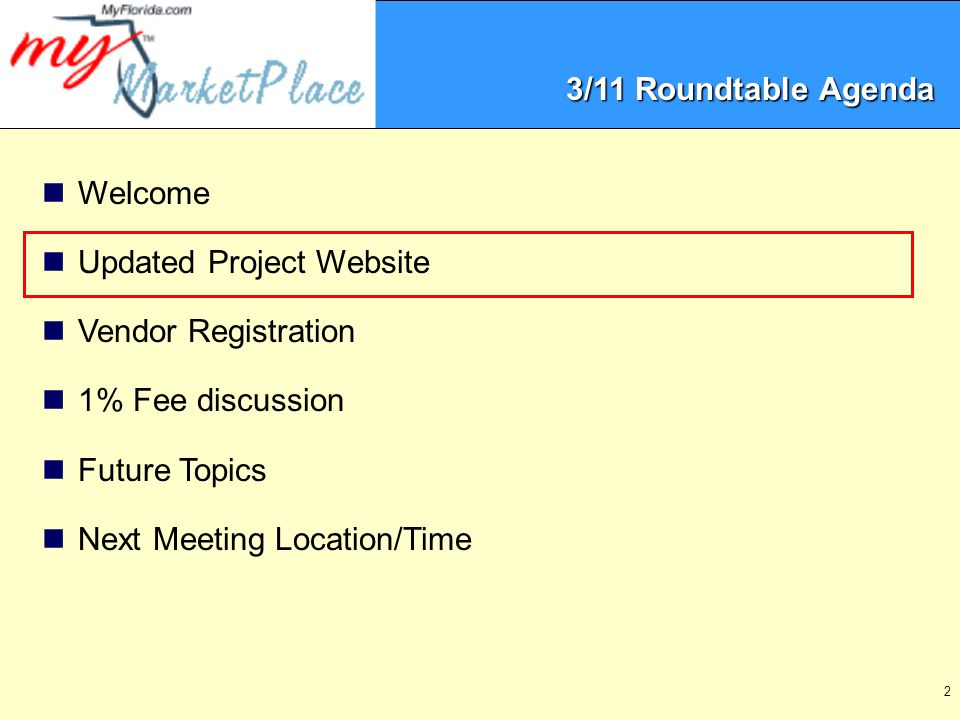 2 Welcome Updated Project Website Vendor Registration 1% Fee discussion Future Topics Next Meeting Location/Time 3/11 Roundtable Agenda