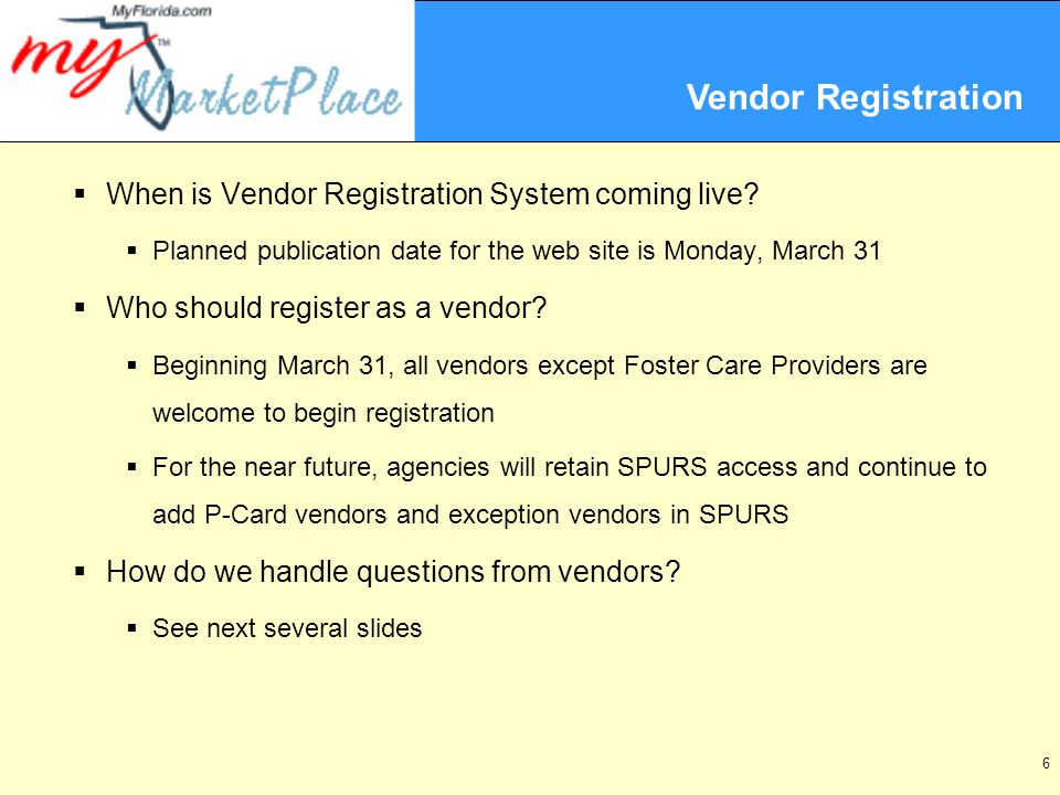 6  When is Vendor Registration System coming live.