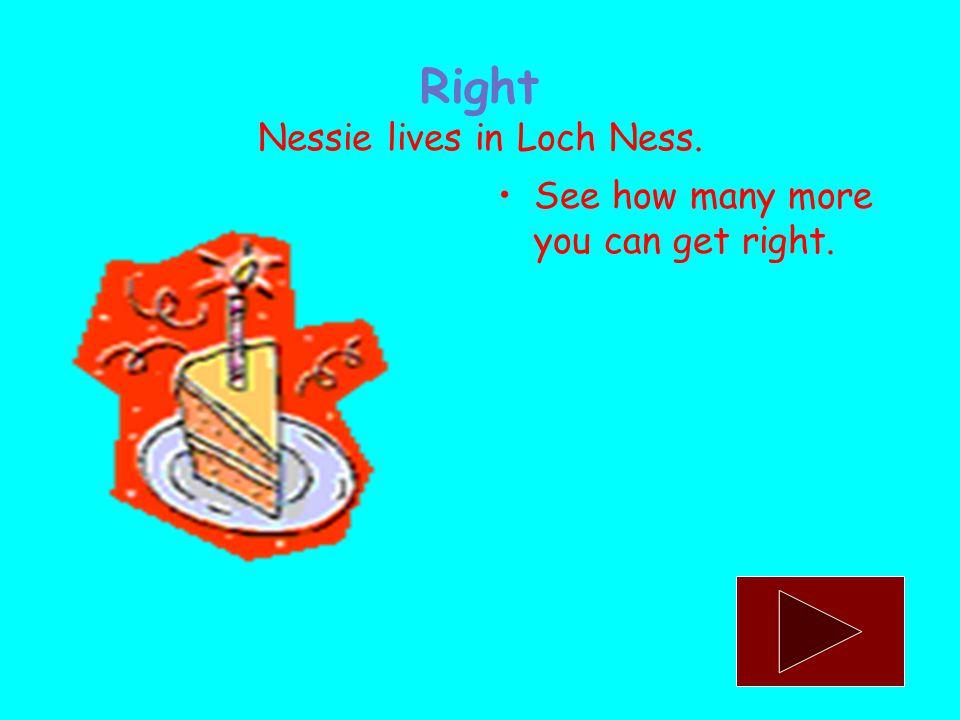Who lives in Loch Ness Nessie Jessie Bessie