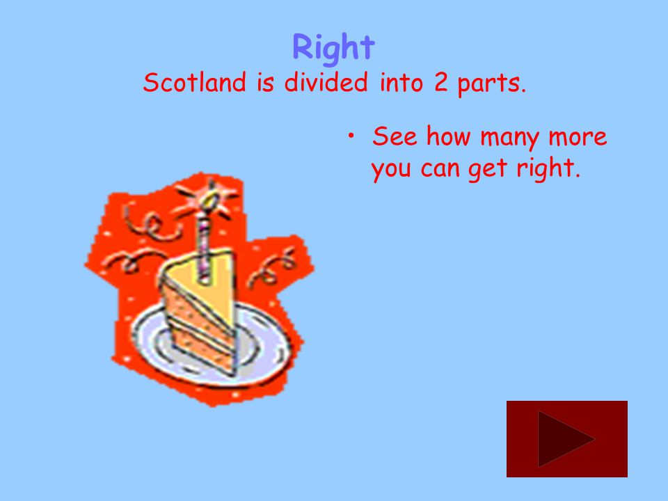 How many parts is Scotland divided into 4 2 3