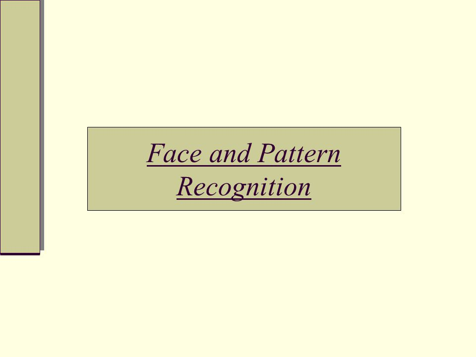 Face and Pattern Recognition