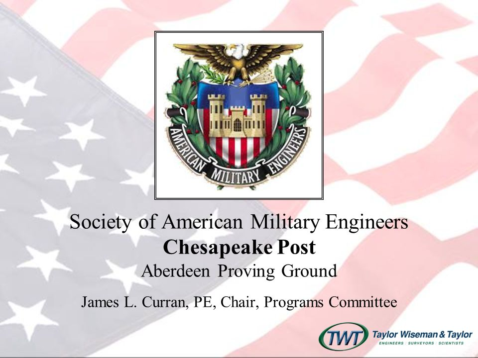 Society of American Military Engineers Chesapeake Post Aberdeen Proving Ground James L.