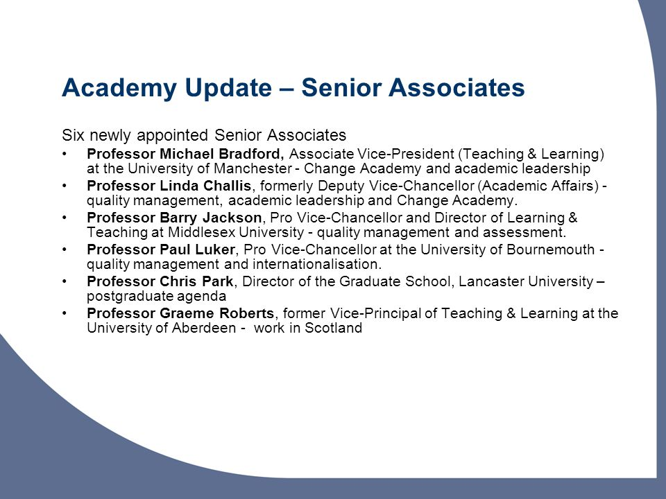 Academy Update – Senior Associates Six newly appointed Senior Associates Professor Michael Bradford, Associate Vice-President (Teaching & Learning) at
