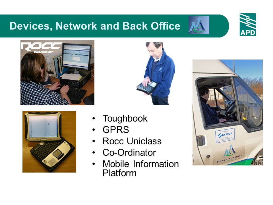 Devices, Network and Back Office Toughbook GPRS Rocc Uniclass Co-Ordinator Mobile Information Platform