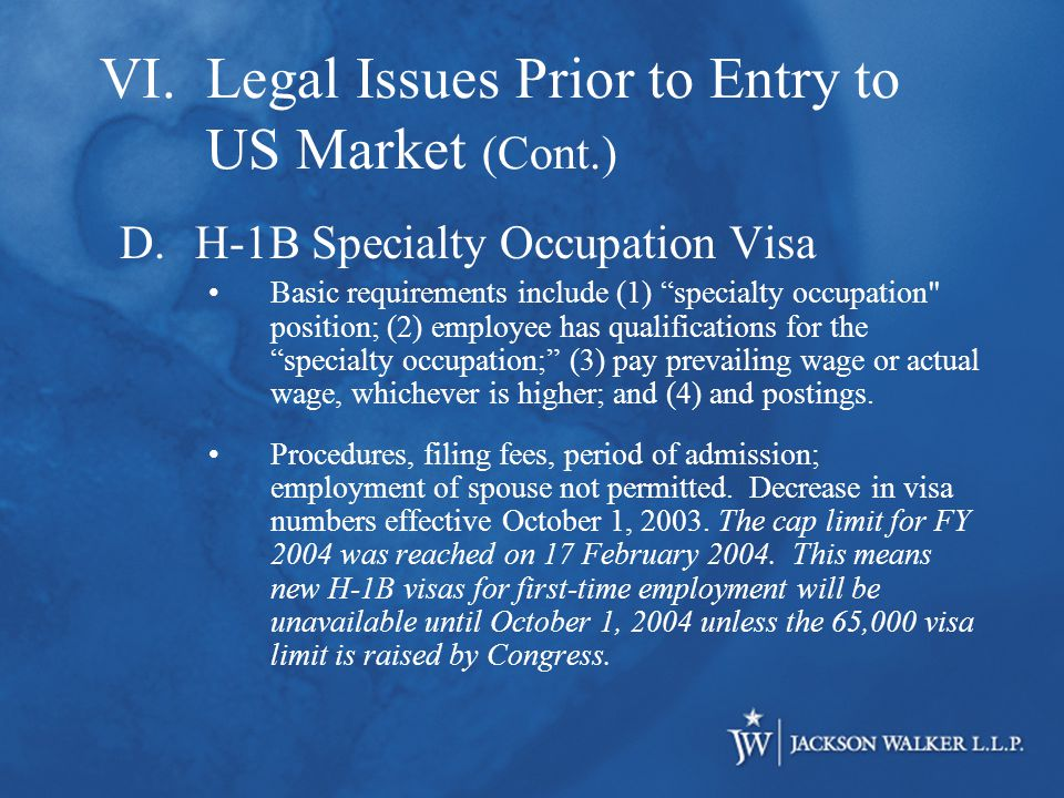D.H-1B Specialty Occupation Visa Basic requirements include (1) specialty occupation position; (2) employee has qualifications for the specialty occupation; (3) pay prevailing wage or actual wage, whichever is higher; and (4) and postings.