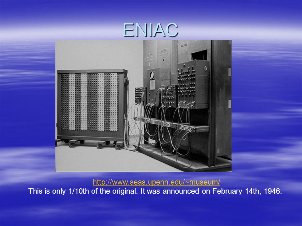ENIAC http://www.seas.upenn.edu/~museum/ This is only 1/10th of the original.