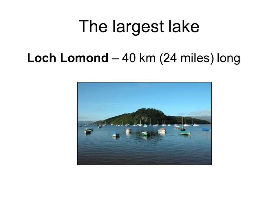 The longest river River Tay River Tay - 193 km (120 miles) long