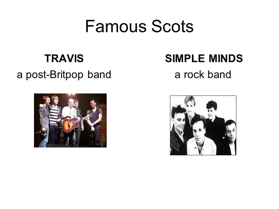 Famous Scots ANNIE LENNOX WET WET WET a singer-songwriter a pop rock band