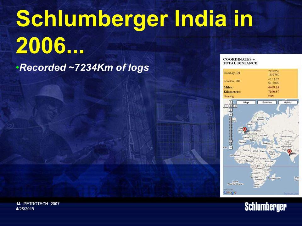 Schlumberger Public 14PETROTECH 2007 4/28/2015 Schlumberger India in 2006...