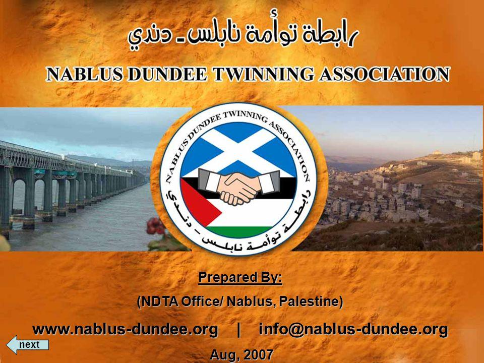 Prepared By: (NDTA Office/ Nablus, Palestine) www.nablus-dundee.org | info@nablus-dundee.org Aug, 2007 Aug, 2007 next