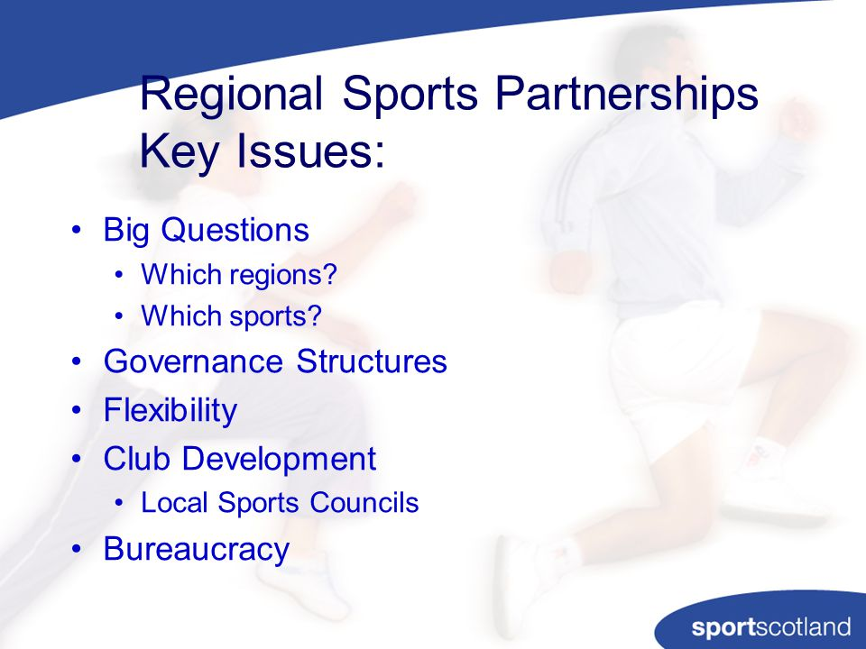 Regional Sports Partnerships Key Issues: Big Questions Which regions.