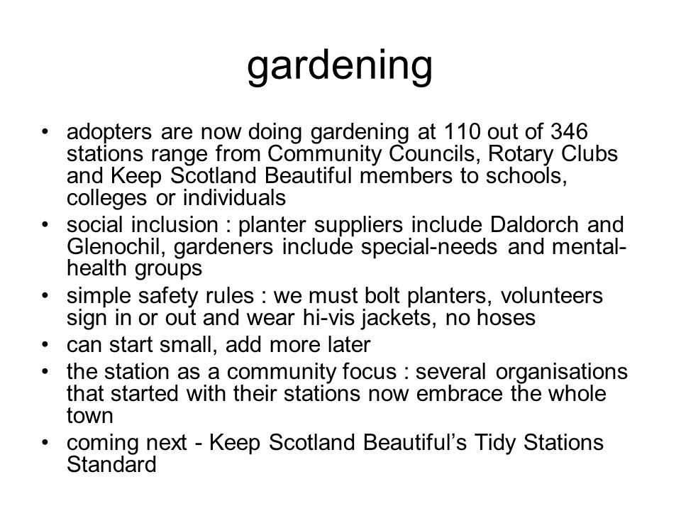 gardening adopters are now doing gardening at 110 out of 346 stations range from Community Councils, Rotary Clubs and Keep Scotland Beautiful members