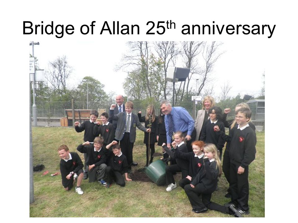 Bridge of Allan 25 th anniversary