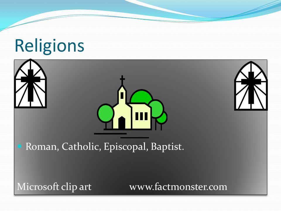 Religions Roman, Catholic, Episcopal, Baptist.