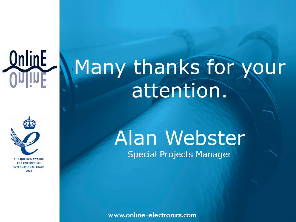 www.online-electronics.com Many thanks for your attention. Alan Webster Special Projects Manager