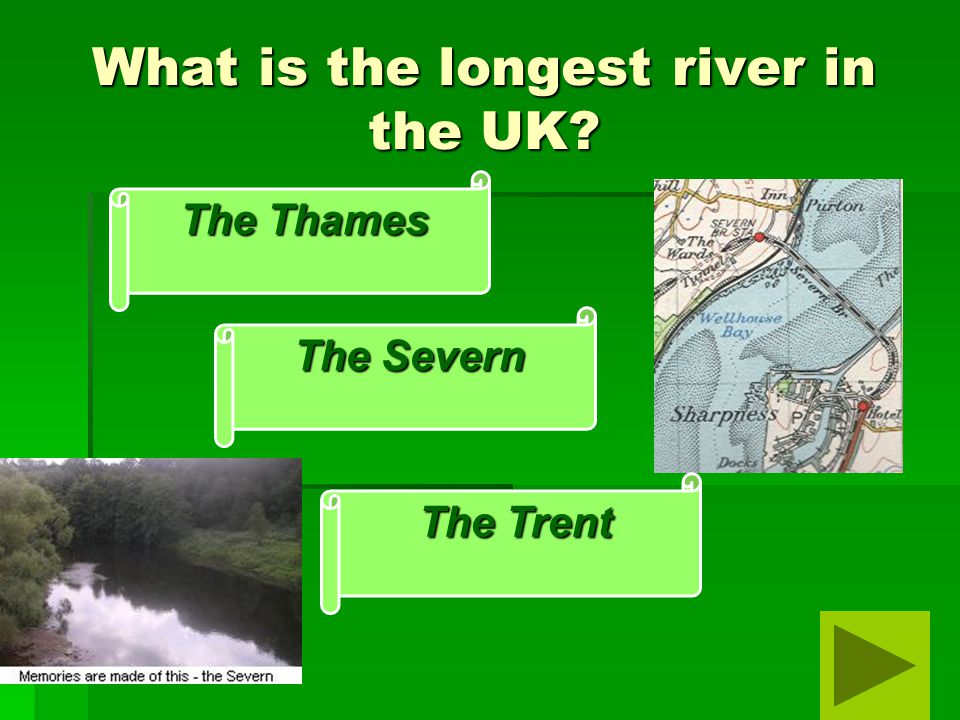What is the longest river in the UK? The Thames The Severn The Trent