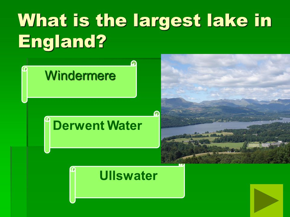 What is the largest lake in England Windermere Derwent Water Ullswater