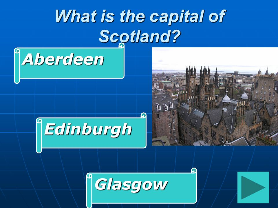 What is the capital of Scotland Aberdeen Edinburgh Glasgow