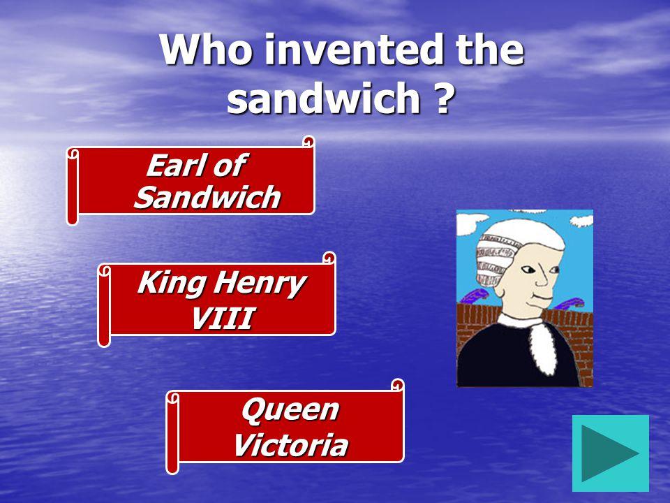 Who invented the sandwich . Who invented the sandwich .