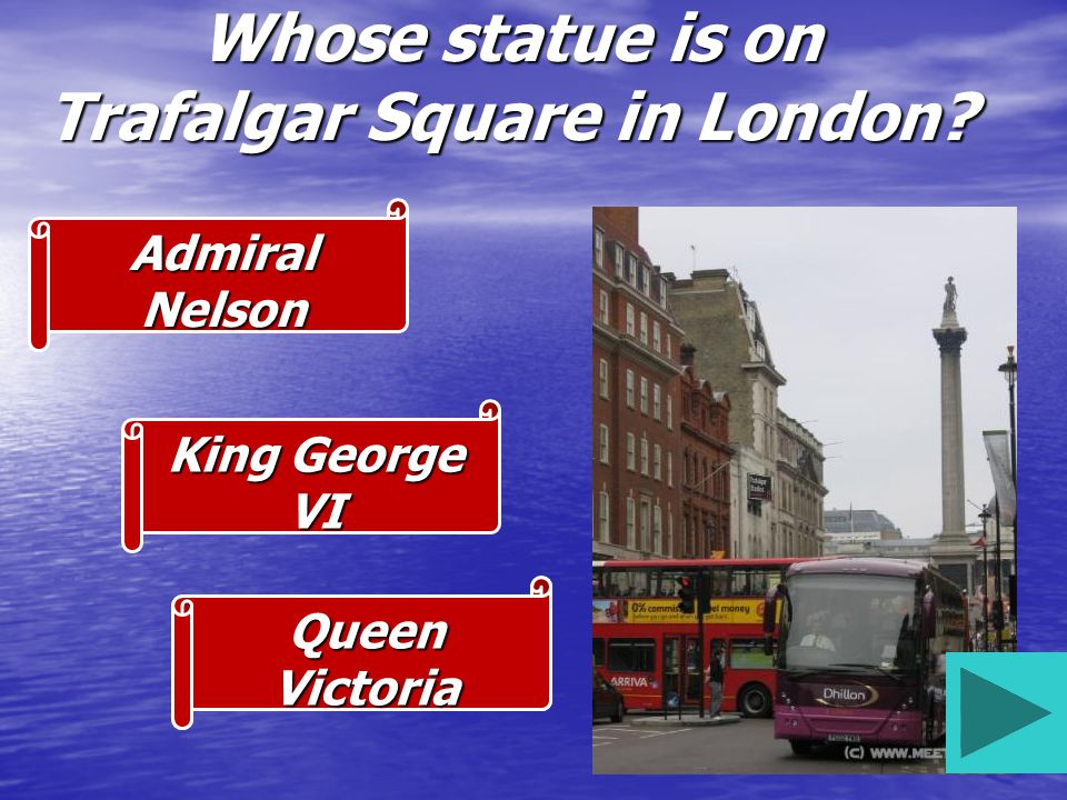 Whose statue is on Trafalgar Square in London Admiral Nelson King George VI Queen Victoria