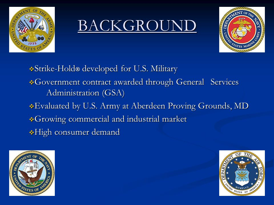 BACKGROUND  Strike-Hold  developed for U.S.