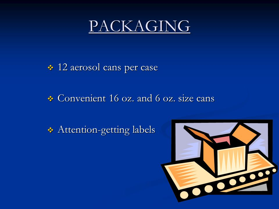 PACKAGING  12 aerosol cans per case  Convenient 16 oz.