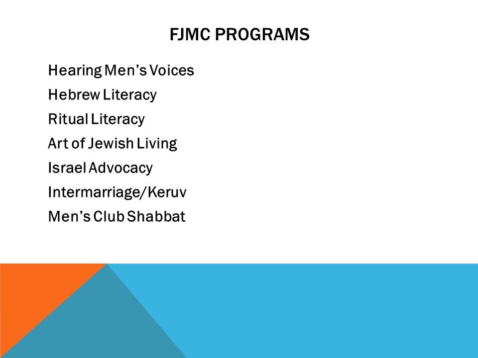FJMC PROGRAMS Sefer Haftorah Shomrei HaAretz Shomre HaGuf (Wellness) Shoah Yellow Candles World Wide Wrap Community Service Week Yad Shel Chai FJMC Biennial Convention Quality Club Award