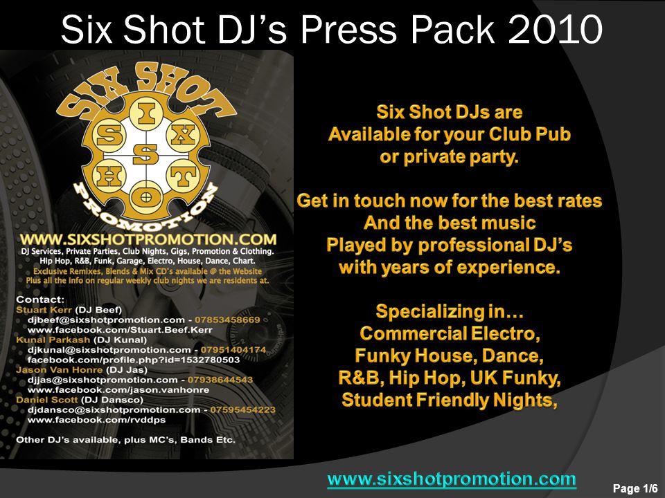 Six Shot DJ's Press Pack 2010 Page 1/6