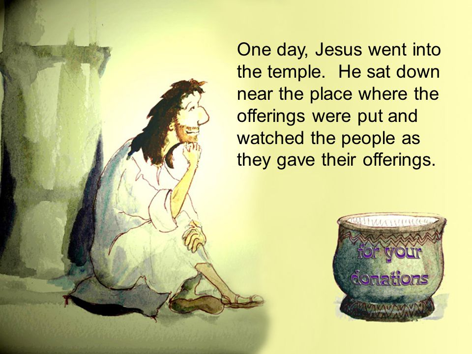 One day, Jesus went into the temple.